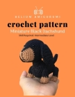 Helium Amigurumi Crochet Pattern Miniature Black Dachshund: Details and Easy Amigurumi Patterns Adorable and Animal Friends Magical Characters to Life Cover Image