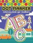 Dot Marker Coloring Book for Toddlers ABC: A Fun A-Z Transportation Vehicles Dot Marker Activity Book for Toddlers and Kids with Big Guided Dots! Cover Image
