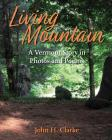 Living Mountain: A Vermont Story in Photos and Poems Cover Image