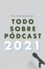 Todo Sobre Pódcast: 2020 Cover Image
