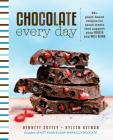 Chocolate Every Day: 85+ Plant-based Recipes for Cacao Treats that Support Your Health and Well-being Cover Image