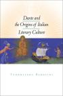 Dante and the Origins of Italian Literary Culture Cover Image