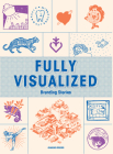 Fully Visualized: Branding Stories Cover Image
