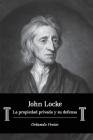 John Locke: La propiedad privada y su defensa Cover Image