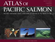 Atlas of Pacific Salmon: The First Map-Based Status Assessment of Salmon in the North Pacific Cover Image