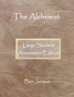 The Alchemist: Large Student Annotation Edition: Formatted with wide spacing, wide margins and extra pages between scenes for your ow Cover Image