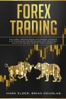 Forex Trading: The Forex trading book with basics, secrets and strategies for beginners with practical examples for big profits from Cover Image