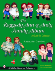 The Raggedy Ann and Andy Family Album: A Guide for Collectors (Schiffer Book for Collectors) Cover Image