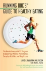 Running Doc's Guide to Healthy Eating: The Revolutionary 4-Week Program to Boost Your Athletic Performance, Everyday Activities, and Weight Loss Cover Image