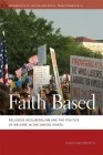 Faith Based: Religious Neoliberalism and the Politics of Welfare in the United States (Geographies of Justice and Social Transformation #11) Cover Image