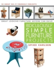 Ridiculously Simple Furniture Projects: Great Looking Furniture Anyone Can Build Cover Image