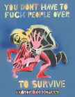 You Don't Have to Fuck People Over to Survive Cover Image