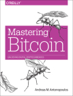 Mastering Bitcoin: Unlocking Digital Cryptocurrencies Cover Image