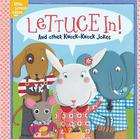 Lettuce In!: And Other Knock-Knock Jokes (Little Simon Sillies) Cover Image