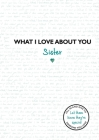 What I Love About You Sister Cover Image