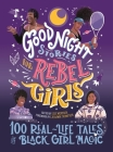 Good Night Stories for Rebel Girls: 100 Real-Life Tales of Black Girl Magic Cover Image