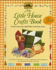 My Little House Crafts Book: 18 Projects from Laura Ingalls Wilder's (Little House Nonfiction) Cover Image