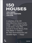 150 Houses You Need to Visit Before Your Die: A Selection of the 150 Most Illustrious Houses - Each Having Reached a Cult Status. from Villa Cavrois t Cover Image