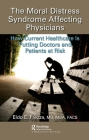 The Moral Distress Syndrome Affecting Physicians: How Current Healthcare Is Putting Doctors and Patients at Risk Cover Image