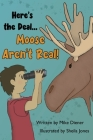 Here's the Deal Moose Aren't Real Cover Image