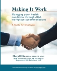 Making It Work: Managing Your Health Condition Through ADA Workplace Accommodations Cover Image