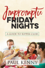 Impromptu Friday Nights: A Guide to Supper Clubs Cover Image