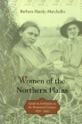 Women of the Northern Plains: Gender and Settlement on the Homestead Frontier Cover Image