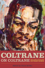 Coltrane on Coltrane: The John Coltrane Interviews (Musicians in Their Own Words) Cover Image
