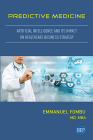 Predictive Medicine: Artificial Intelligence and Its Impact on Healthcare Business Strategy Cover Image