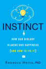 Instinct: How Our Biology Hijacks Our Happiness (And How to Fix It) Cover Image