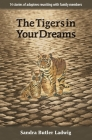The Tigers in Your Dreams Cover Image