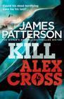 Kill Alex Cross. James Patterson Cover Image