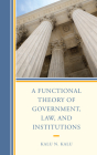 A Functional Theory of Government, Law, and Institutions Cover Image