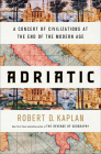 Adriatic: A Concert of Civilizations at the End of the Modern Age Cover Image