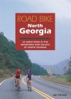 Road Bike North Georgia: 25 Great Rides in the Mountains and Valleys of North Georgia Cover Image