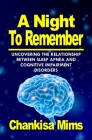 A Night To Remember: Uncovering the Relationship Between Sleep Apnea and Cognitive Impairment Disorders Cover Image