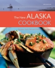 The New Alaska Cookbook: Recipes from the Last Frontier's Best Chefs Cover Image
