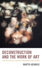 Deconstruction and the Work of Art: Visual Arts and Their Critique in Contemporary French Thought Cover Image