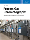 Process Gas Chromatographs: Fundamentals, Design and Implementation Cover Image