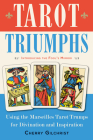 Tarot Triumphs: Using the Tarot Trumps for Divination and Inspiration Cover Image