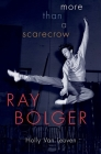 Ray Bolger: More Than a Scarecrow Cover Image