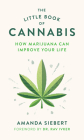 The Little Book of Cannabis: How Marijuana Can Improve Your Life Cover Image