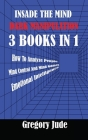 INSIDE MIND 3 books in 1: Emotional Intelligence - How To Analyze People - Mind Control and Mind Games Cover Image