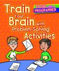 Train Your Brain with Problem-Solving Activities Cover Image