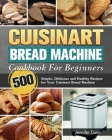 Cuisinart Bread Machine Cookbook For Beginners Cover Image