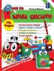 Impara Giocando Libro Prescolare 170 Pagine Maxi XXL: Alfabeto Facile Educativo Asilo Nido Scuola Materna Cover Image