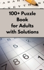 100+ Puzzle Book for Adults with Solutions Cover Image