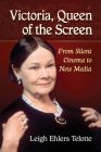 Victoria, Queen of the Screen: From Silent Cinema to New Media Cover Image