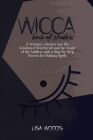 Wicca Book of Shadow: A Complete Guide on Traditions, Beliefs and Secrets About Plants, Oils and Herbs for Witchcraft Rituals, Spells and Ma Cover Image