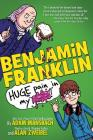 Benjamin Franklin: Huge Pain in My... Cover Image